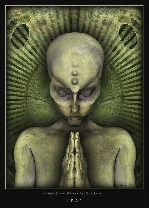 Alien Greeting Card featuring the digital art Pray In One Point We Are All The Same by Nandor Volovo