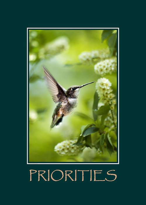 Priorities Greeting Card featuring the photograph Priorities Inspirational Motivational Poster Art by Christina Rollo