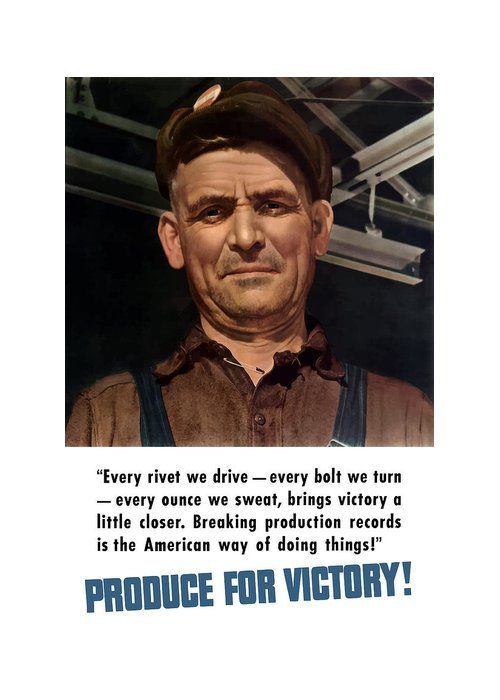 American Worker Greeting Card featuring the painting Produce For Victory by War Is Hell Store