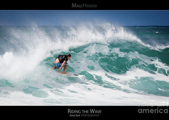 Oahu Greeting Card featuring the photograph Riding The Wave - Maui Hawaii Posters Series by Denis Dore