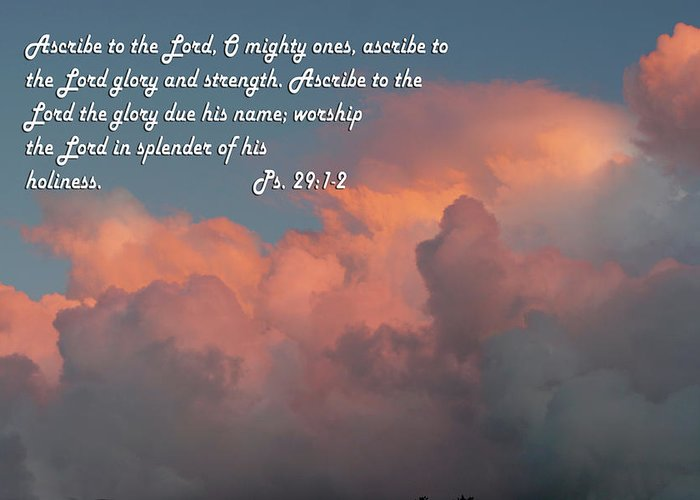 Scripture Greeting Card featuring the photograph Rolling Clouds Sunset Ps.29 V 1-2 by Linda Phelps