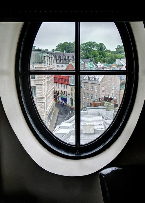 Quebec City Greeting Card featuring the photograph Room With A View by Dave Thompsen