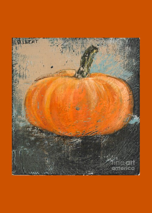Pumpkin Greeting Card featuring the painting Rustic Pumpkin by Bonnie Lecat