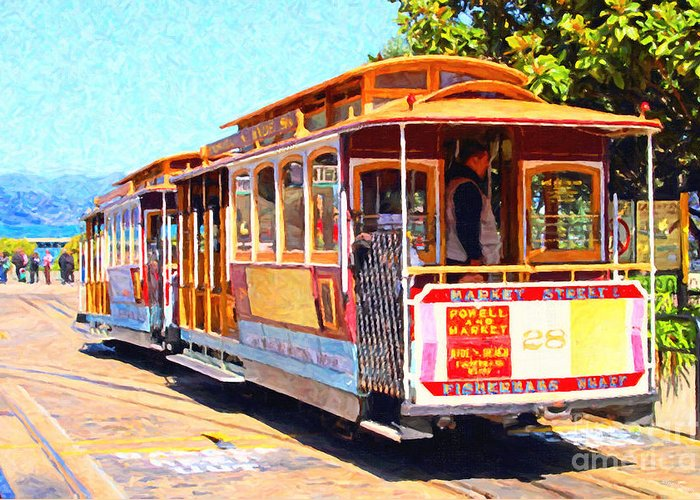 San Francisco Greeting Card featuring the photograph San Francisco Cablecar At Fishermans Wharf . 7d14097 by Wingsdomain Art and Photography