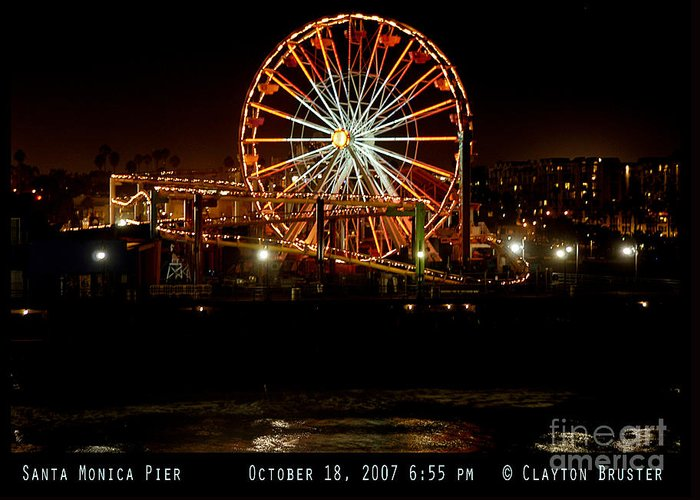 Clay Greeting Card featuring the photograph Santa Monica Pier October 18 2007 by Clayton Bruster