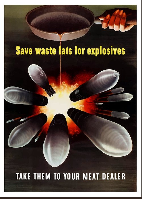 Explosives Greeting Card featuring the painting Save Waste Fats For Explosives by War Is Hell Store