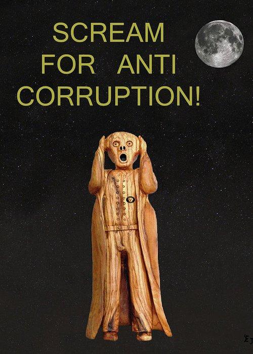 Scream For Anti Corruption Greeting Card featuring the mixed media Scream For Anti Corruption by Eric Kempson