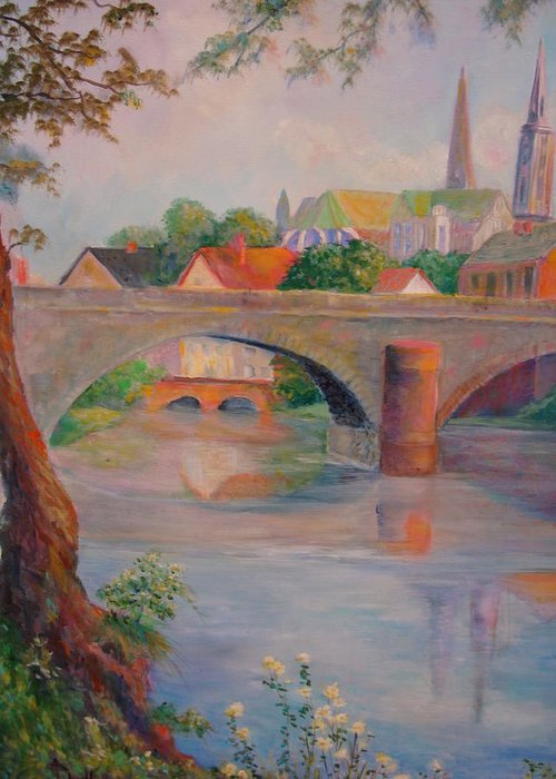 Bridge Greeting Card featuring the painting St. Peters And St. Augnion Churches by Anne Dentler