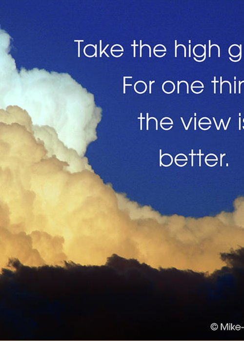 Quotation Greeting Card featuring the photograph Take The High Ground by Mike Flynn