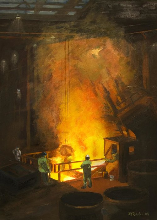 Industry Greeting Card featuring the painting Tapping The First Heat by Martha Ressler
