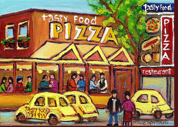 Tasty Food Pizza Greeting Card featuring the painting Tasty Food Pizza On Decarie Blvd by Carole Spandau