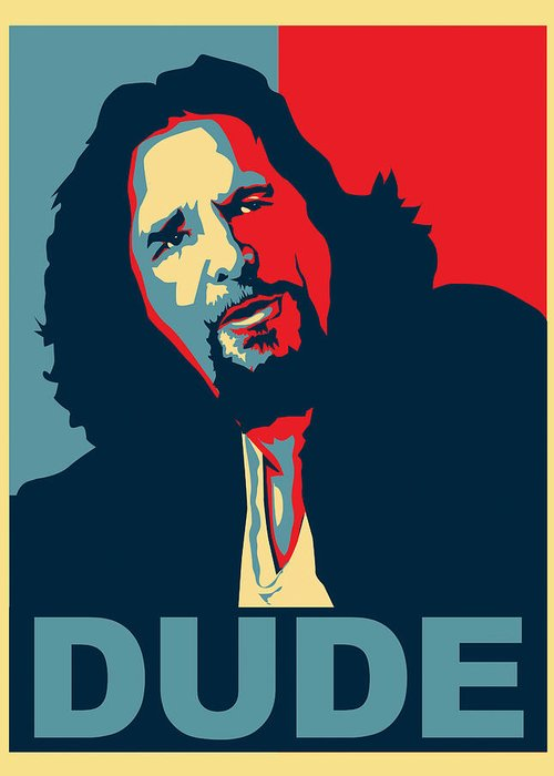 The Dude Greeting Card featuring the digital art The Dude Abides by Christian Broadbent