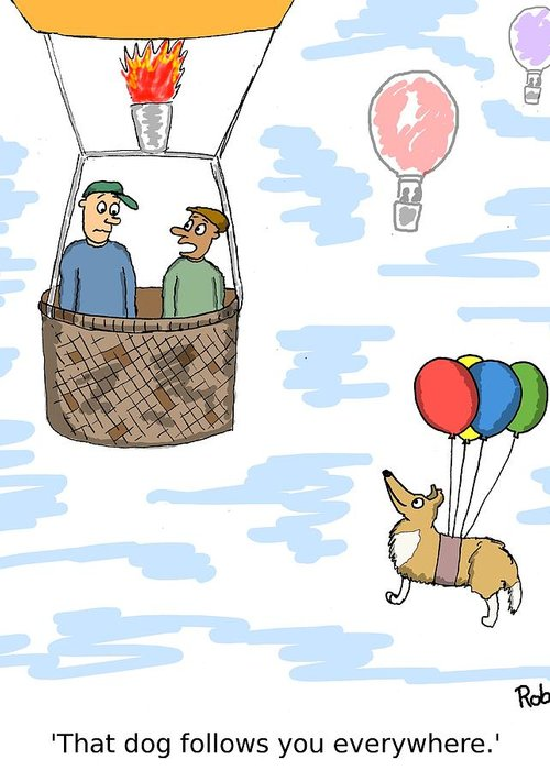 Hot Air Balloon Greeting Card featuring the photograph The Ever Present Dog by Robert Middleton