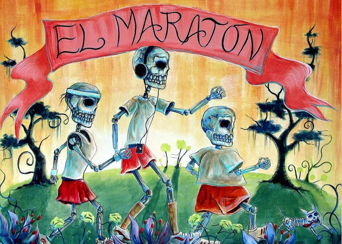 Day Of The Dead Greeting Card featuring the painting The Marathon by Heather Calderon