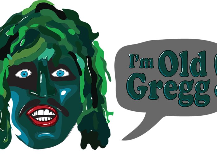 the mighty boosh tv series i u0026 39 m old gregg greeting card for