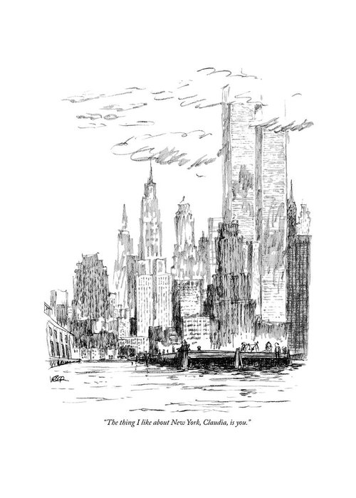 Nyc Greeting Card featuring the drawing The Thing I Like About New York by Robert Weber