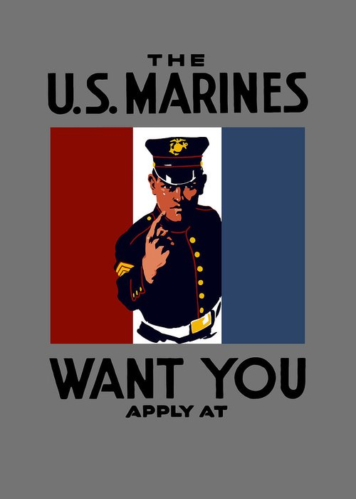 Marines Greeting Card featuring the painting The U.S. Marines Want You by War Is Hell Store