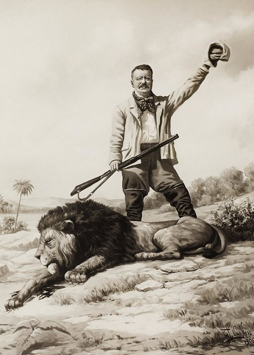 President Roosevelt Greeting Card featuring the painting Theodore Roosevelt With Hunted Lion by War Is Hell Store