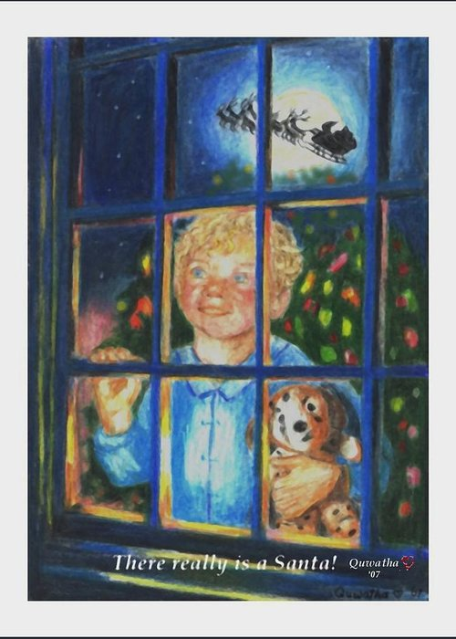Santa Greeting Card featuring the drawing There Really is a Santa by Quwatha Valentine
