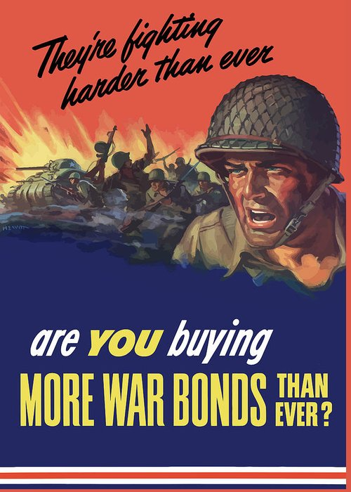 War Bonds Greeting Card featuring the painting They're Fighting Harder Than Ever by War Is Hell Store