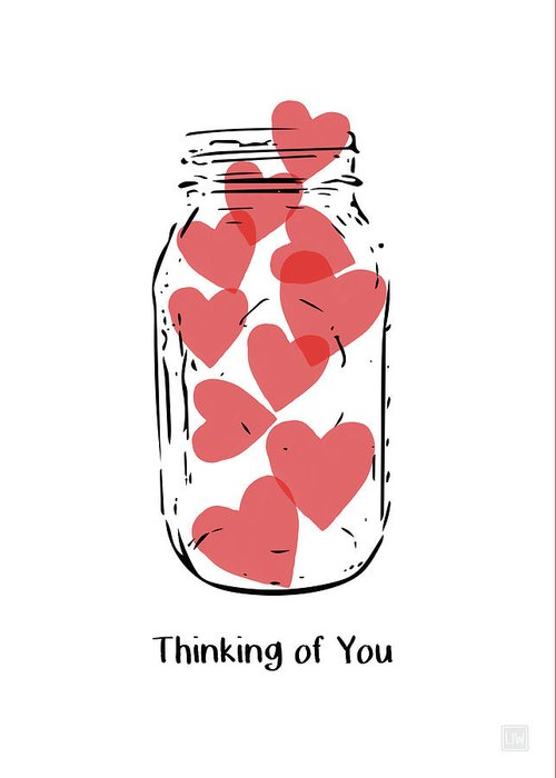 Hearts Greeting Card featuring the mixed media Thinking Of You Jar Of Hearts- Art By Linda Woods by Linda Woods