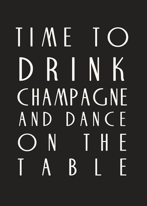 Time To Drink Champagne Greeting Card featuring the digital art Time To Drink Champagne by Georgia Fowler