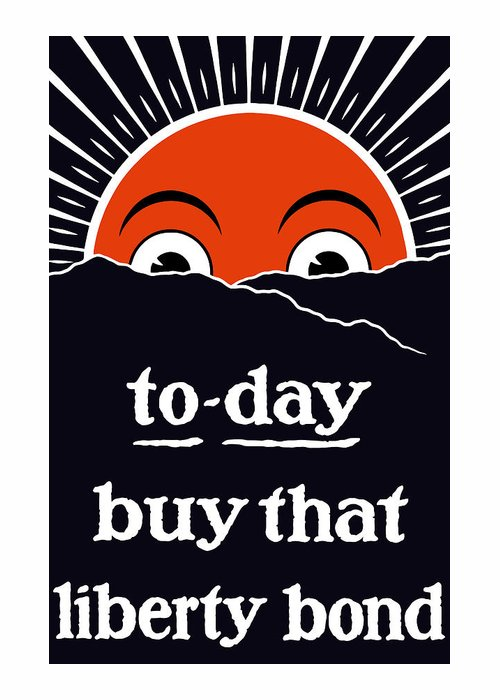 Bonds Greeting Card featuring the painting To-day Buy That Liberty Bond by War Is Hell Store