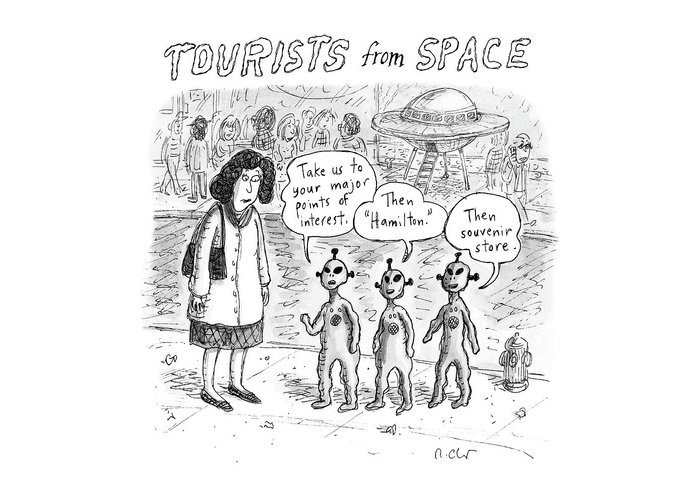 Tourists From Space Greeting Card featuring the drawing Tourists From Space by Roz Chast
