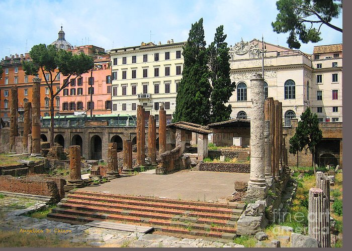 Angelica Dichiara Greeting Card featuring the photograph Tuscany- Roman Forum by Italian Art