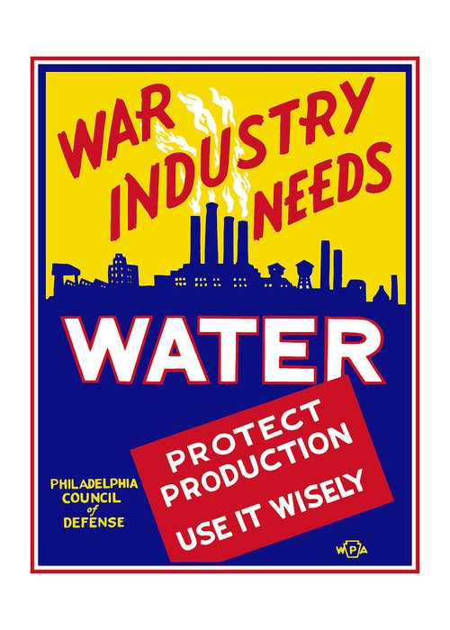 Wwii Greeting Card featuring the mixed media War Industry Needs Water - Wpa by War Is Hell Store