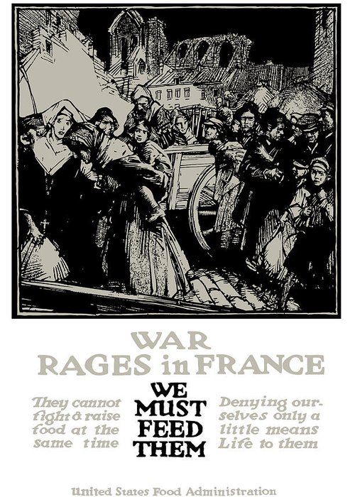 Ww1 Propaganda Greeting Card featuring the mixed media War Rages In France - We Must Feed Them by War Is Hell Store