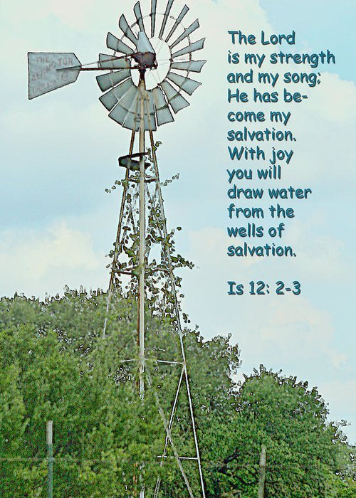 Scripture Greeting Card featuring the photograph Windmill  Isaiah Twetlve Vs Two And Three by Linda Phelps