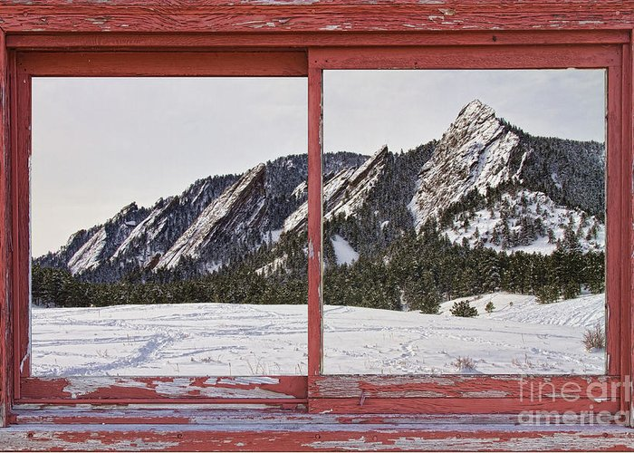 Picture Greeting Card featuring the photograph Winter Flatirons Boulder Colorado Red Barn Picture Window Frame by James BO Insogna