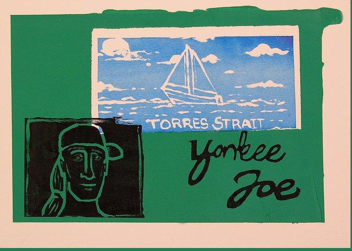 Torres Strait Greeting Card featuring the mixed media Yankee Joe 2 by Joe Michelli
