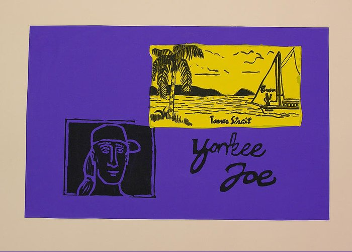 Torres Strait Greeting Card featuring the mixed media Yankee Joe by Joe Michelli