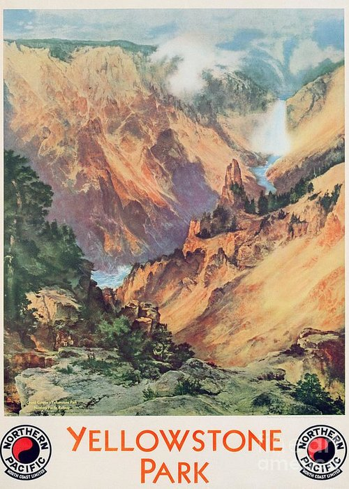 Northern Pacific Railway; Picturesque; American Landscape; Waterfall; Panorama; Hot Springs; Geyser; National Park; Wyoming; Montana; Idaho; Gorge; Valley; Nature Reserve; Grand Canyon; Rocks; Dramatic; National Park; Mountains; Mountainous; Travel; Tourism; Advertisement; Advert; Publicising; Publicity; Vintage Poster;thomas Moran Greeting Card featuring the painting Yellowstone Park by Thomas Moran