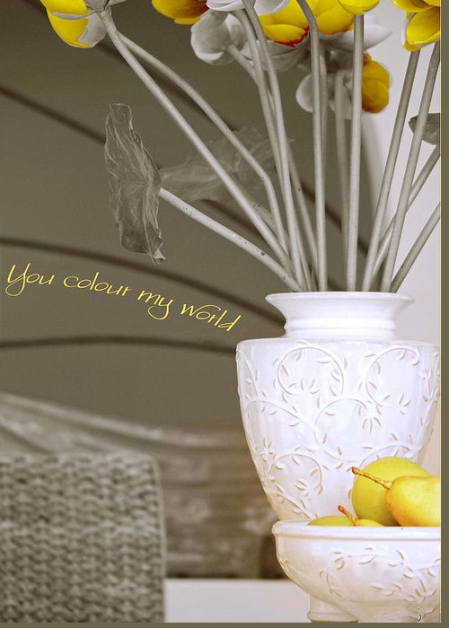 Still Life Greeting Card featuring the photograph You Color My World by Holly Kempe