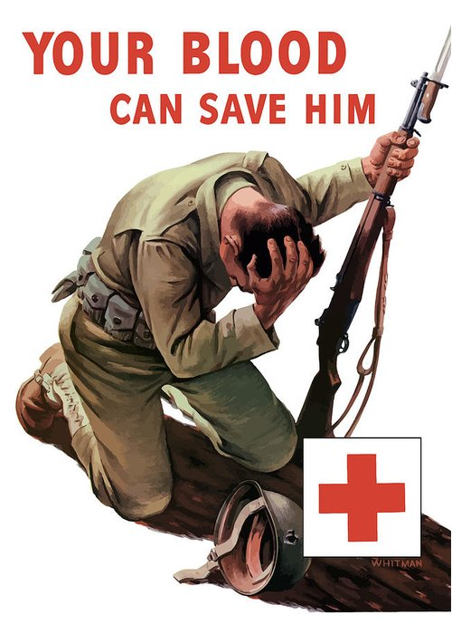Red Cross Greeting Card featuring the painting Your Blood Can Save Him - Ww2 by War Is Hell Store