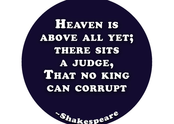 Heaven Greeting Card featuring the digital art Heaven Is Above All #shakespeare #shakespearequote by TintoDesigns