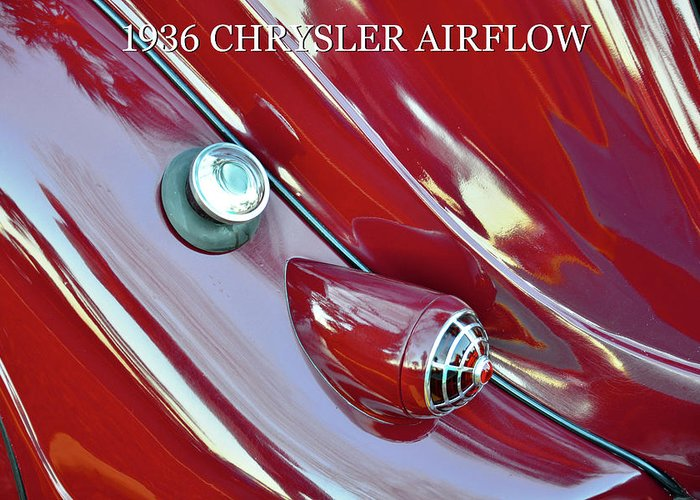 1936 Chrysler Airflow Greeting Card featuring the photograph 1936 Chrysler Airflow B by David Lee Thompson