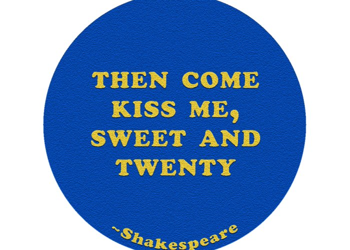 Then Greeting Card featuring the digital art Then Come Kiss Me, Sweet And Twenty #shakespeare #shakespearequote by TintoDesigns
