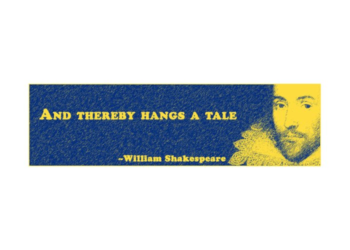 And Greeting Card featuring the digital art And Thereby Hangs A Tale #shakespeare #shakespearequote 4 by TintoDesigns