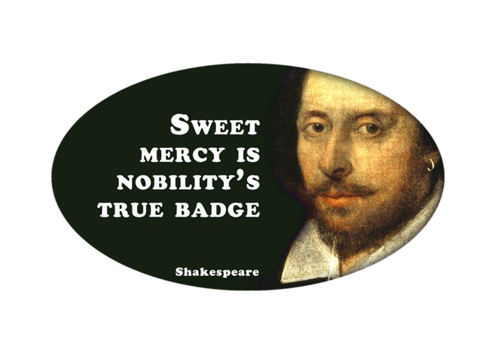 Sweet Greeting Card featuring the digital art Sweet Mercy Is Nobility's True Badge #shakespeare #shakespearequote by TintoDesigns