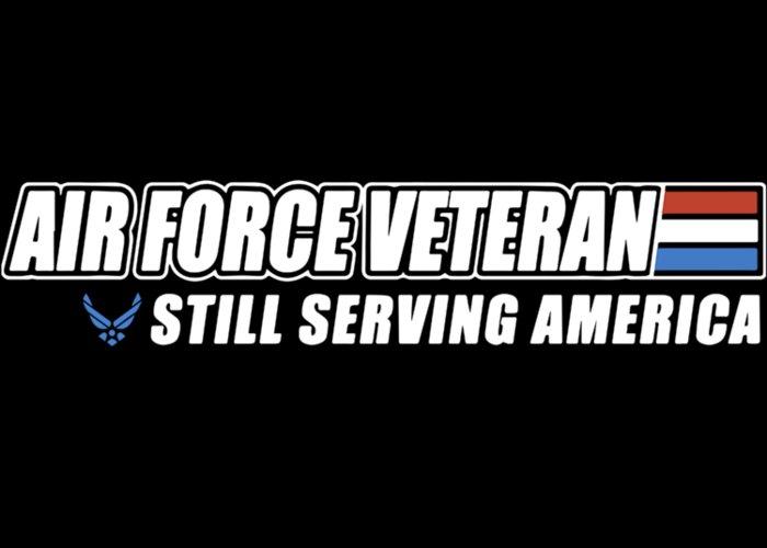 Veteran Greeting Card featuring the digital art Ait Force Veteran Still Serving America Coutry Stronger Veteran by Hugo Crist