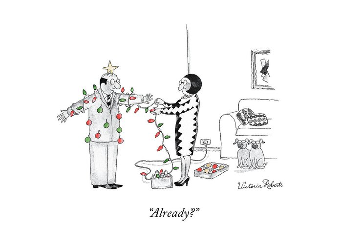 """""""already?"""" Christmas Greeting Card featuring the drawing Already by Victoria Roberts"""