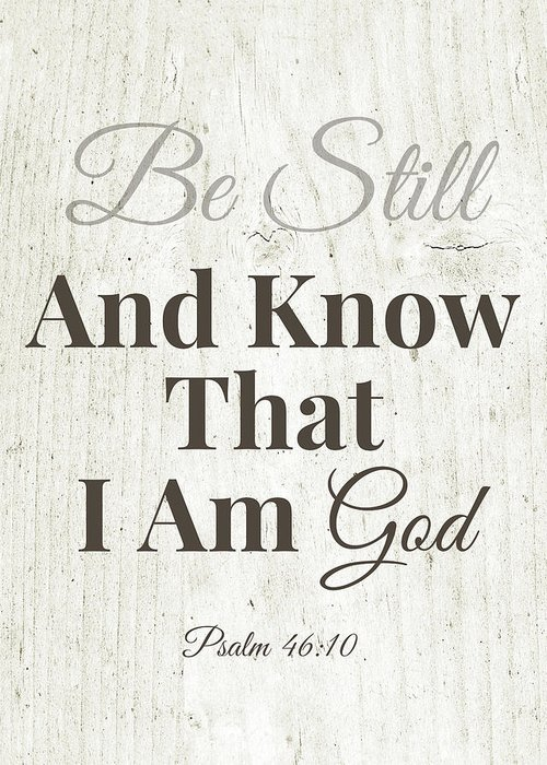 Love Greeting Card featuring the mixed media Be Still And Know That I Am God- Art By Linda Woods by Linda Woods