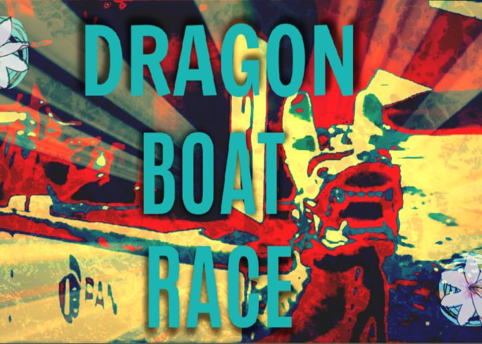 Dragon Boat Race Greeting Card featuring the digital art Dragon Boat Race by Karen Francis
