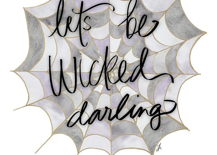 Let's Greeting Card featuring the mixed media Let's Be Wicked Darling by Nola James