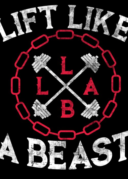 Lift-like-a-beast Greeting Card featuring the digital art Lift Like A Beast Weightlifting Powerlifting Gym by The Perfect Presents