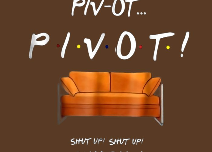 men's Novelty T-shirts Greeting Card featuring the digital art Pivot Shut Up Funny T Shirt by Unique Tees